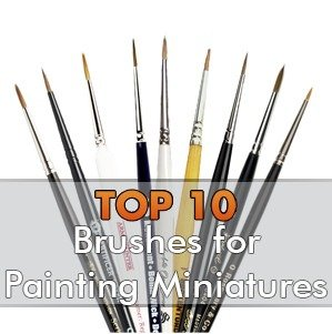 The 10 Best Brushes for Painting Miniatures