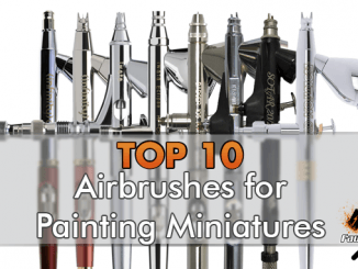 Top 10 Best Airbrush for Painting Miniatures and Wargames Models